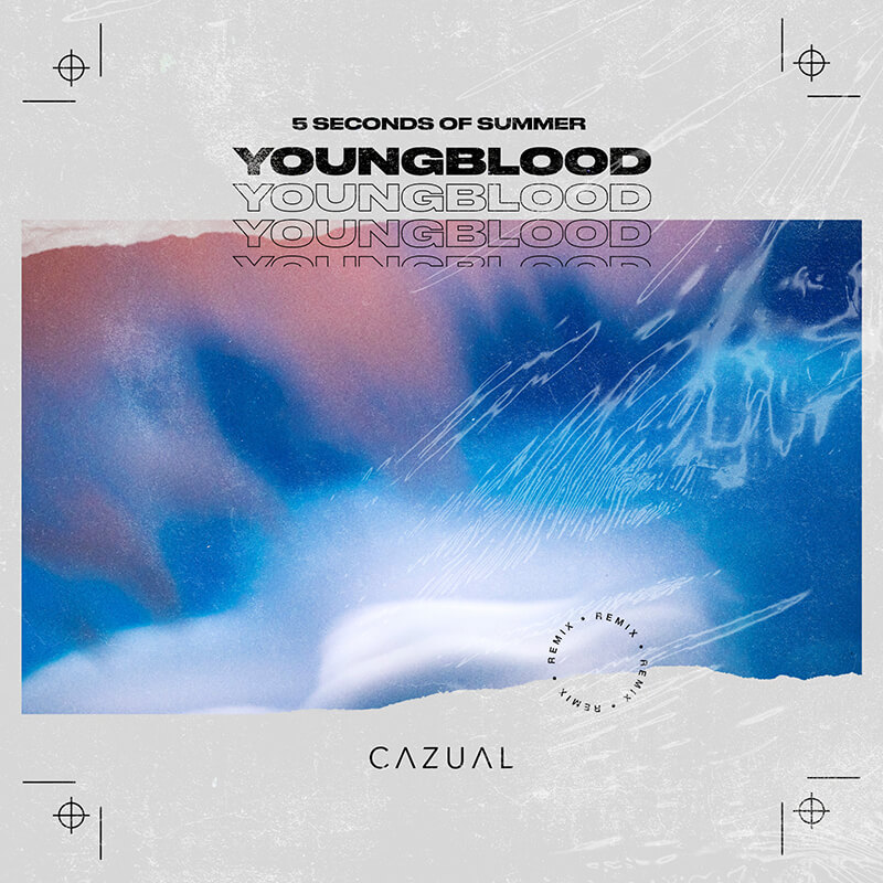 5 Seconds Of Summer - Youngblood (CAZUAL remix)