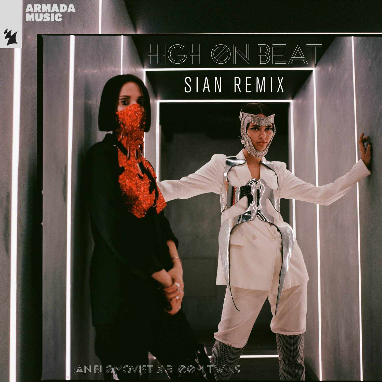 Jan Blomqvist & Bloom Twins - High On Beat (Sian Remix)